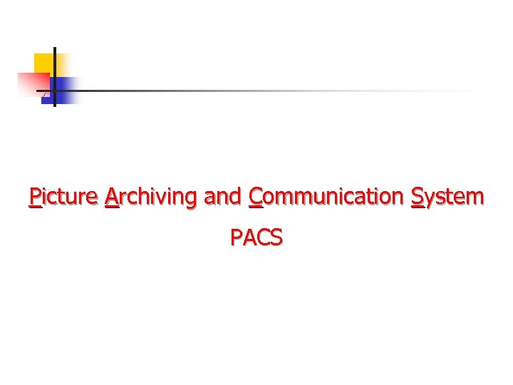 Picture Archiving and Communication System PACS