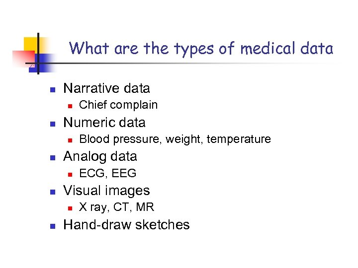 What are the types of medical data n Narrative data n n Numeric data