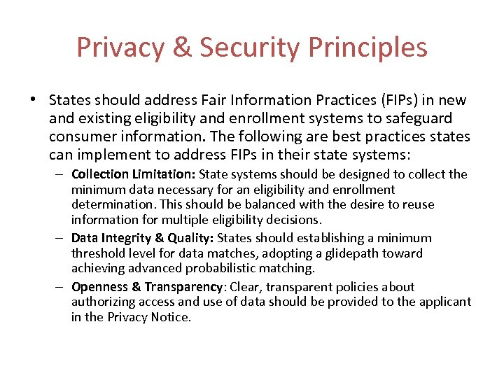 Privacy & Security Principles • States should address Fair Information Practices (FIPs) in new