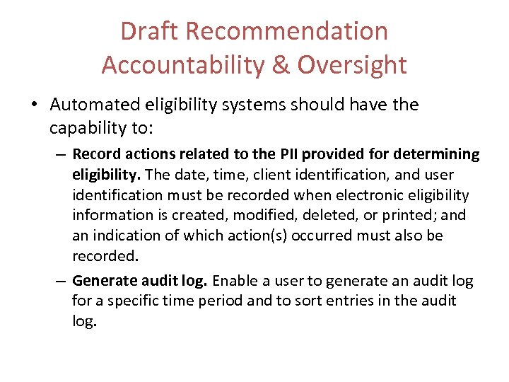 Draft Recommendation Accountability & Oversight • Automated eligibility systems should have the capability to: