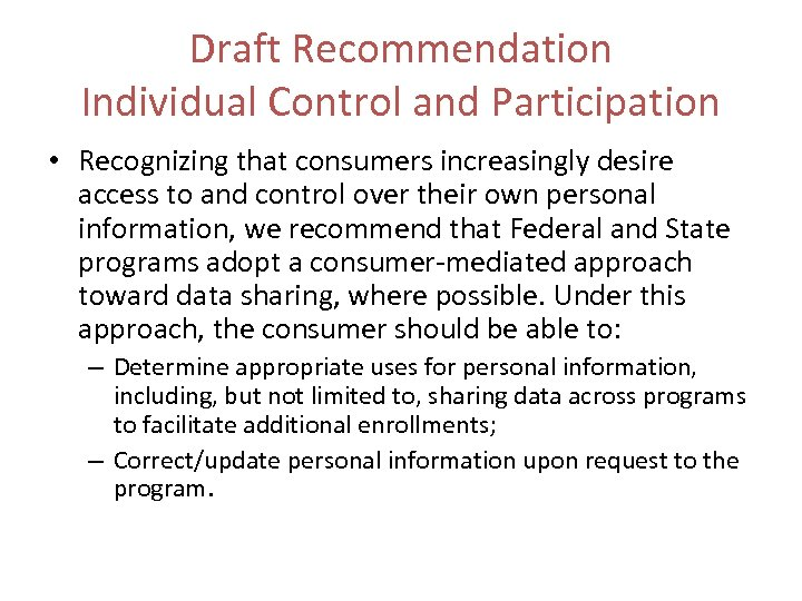 Draft Recommendation Individual Control and Participation • Recognizing that consumers increasingly desire access to