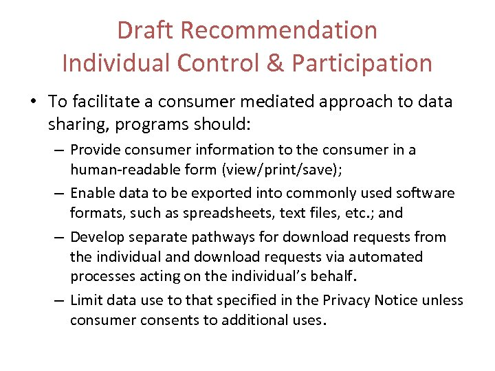 Draft Recommendation Individual Control & Participation • To facilitate a consumer mediated approach to
