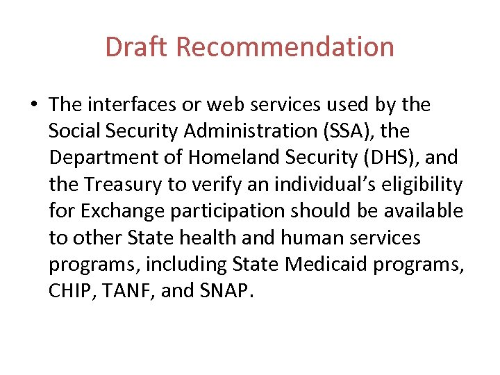 Draft Recommendation • The interfaces or web services used by the Social Security Administration