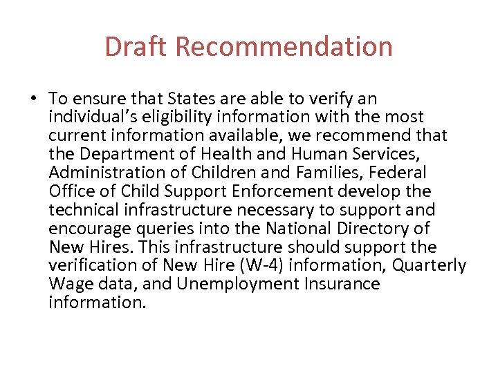 Draft Recommendation • To ensure that States are able to verify an individual's eligibility