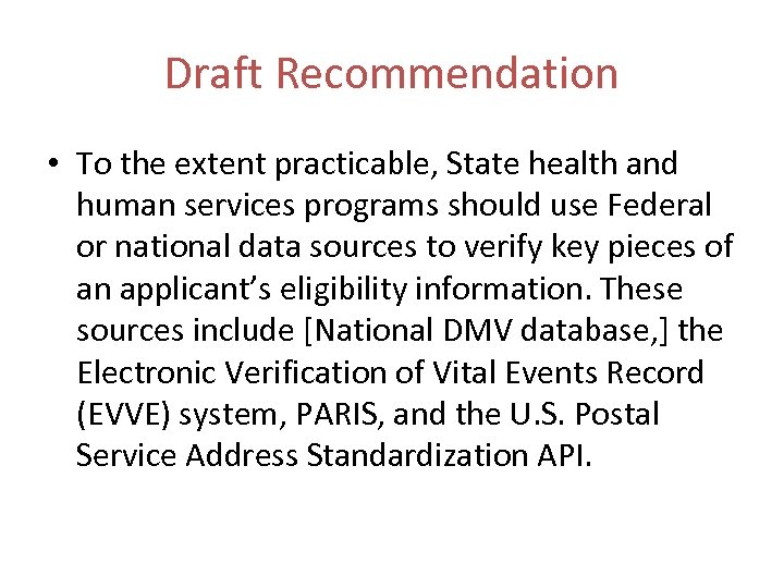 Draft Recommendation • To the extent practicable, State health and human services programs should