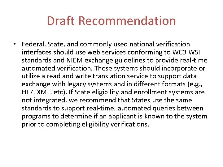 Draft Recommendation • Federal, State, and commonly used national verification interfaces should use web