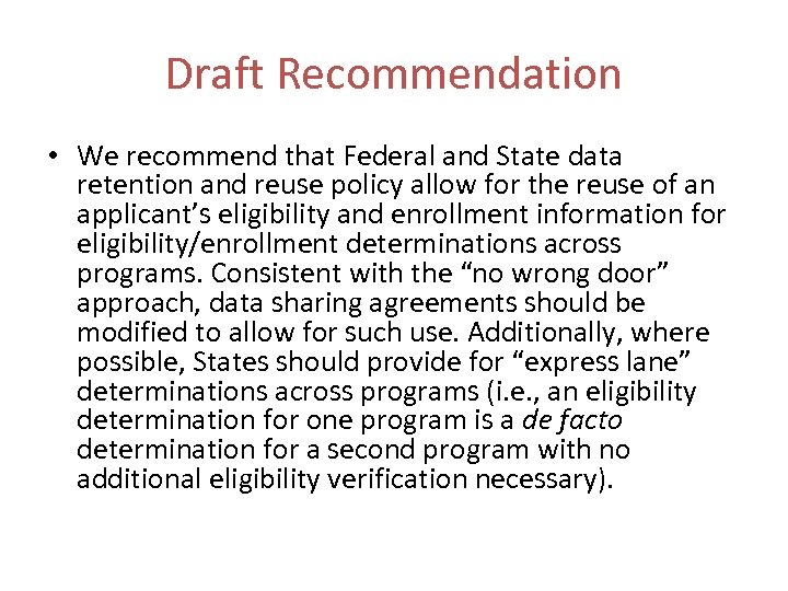 Draft Recommendation • We recommend that Federal and State data retention and reuse policy