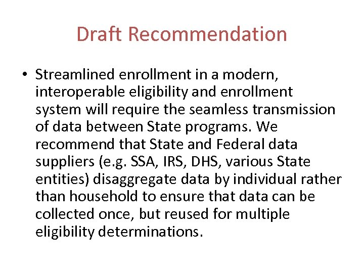 Draft Recommendation • Streamlined enrollment in a modern, interoperable eligibility and enrollment system will