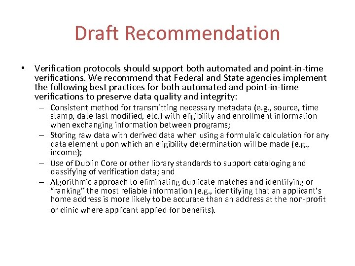 Draft Recommendation • Verification protocols should support both automated and point-in-time verifications. We recommend