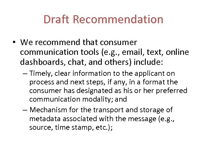 Draft Recommendation • We recommend that consumer communication tools (e. g. , email, text,