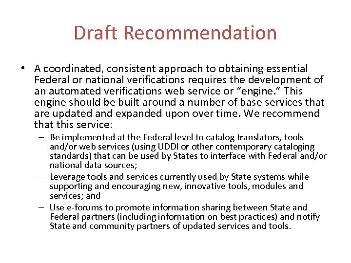 Draft Recommendation • A coordinated, consistent approach to obtaining essential Federal or national verifications