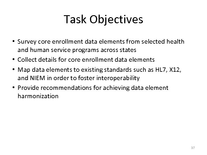 Task Objectives • Survey core enrollment data elements from selected health and human service