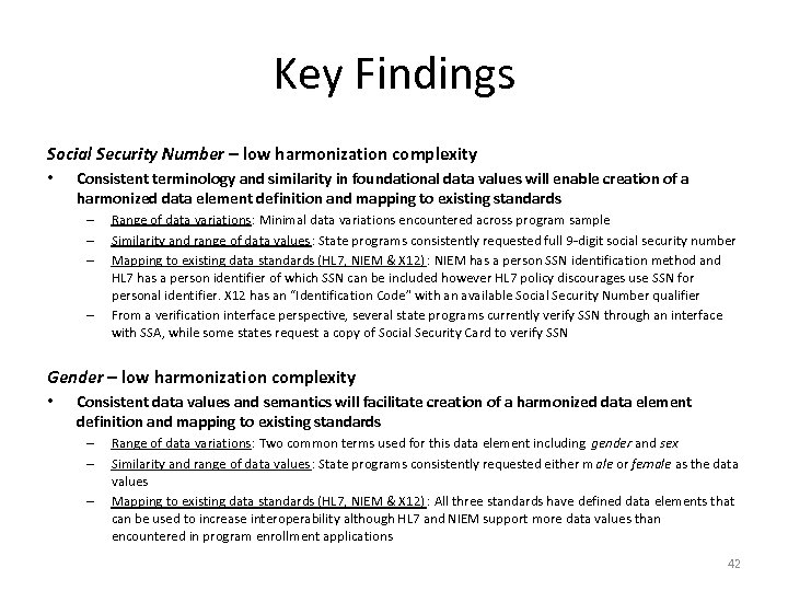 Key Findings Social Security Number – low harmonization complexity • Consistent terminology and similarity