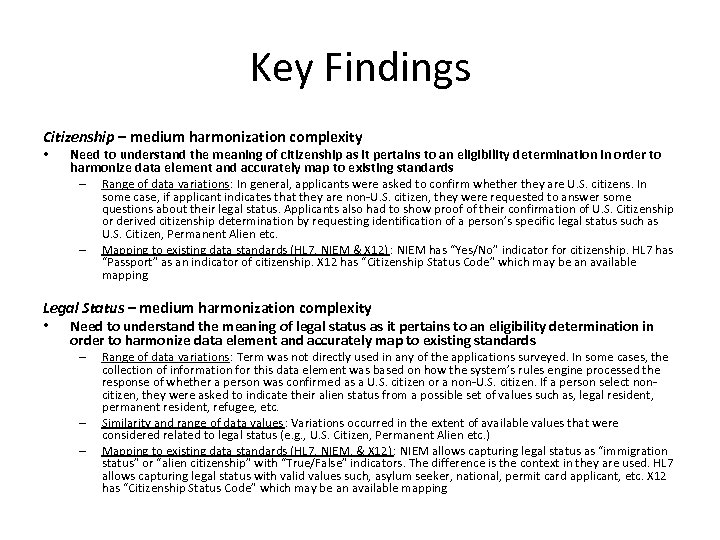 Key Findings Citizenship – medium harmonization complexity • Need to understand the meaning of