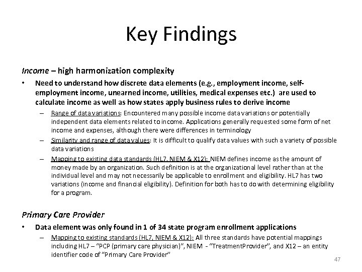 Key Findings Income – high harmonization complexity • Need to understand how discrete data