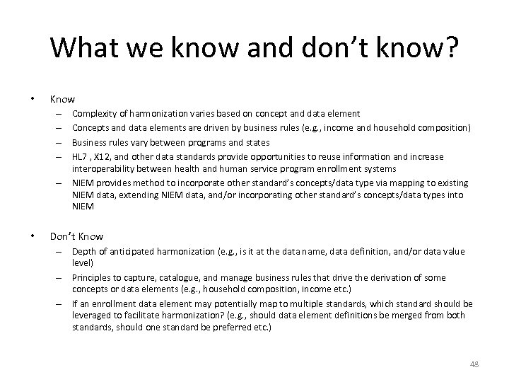 What we know and don't know? • Know – – – • Complexity of