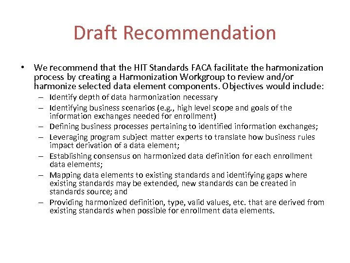 Draft Recommendation • We recommend that the HIT Standards FACA facilitate the harmonization process