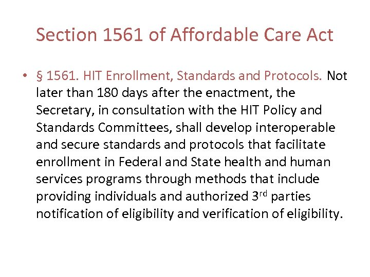 Section 1561 of Affordable Care Act • § 1561. HIT Enrollment, Standards and Protocols.