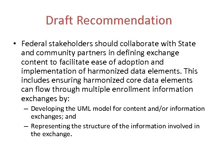 Draft Recommendation • Federal stakeholders should collaborate with State and community partners in defining