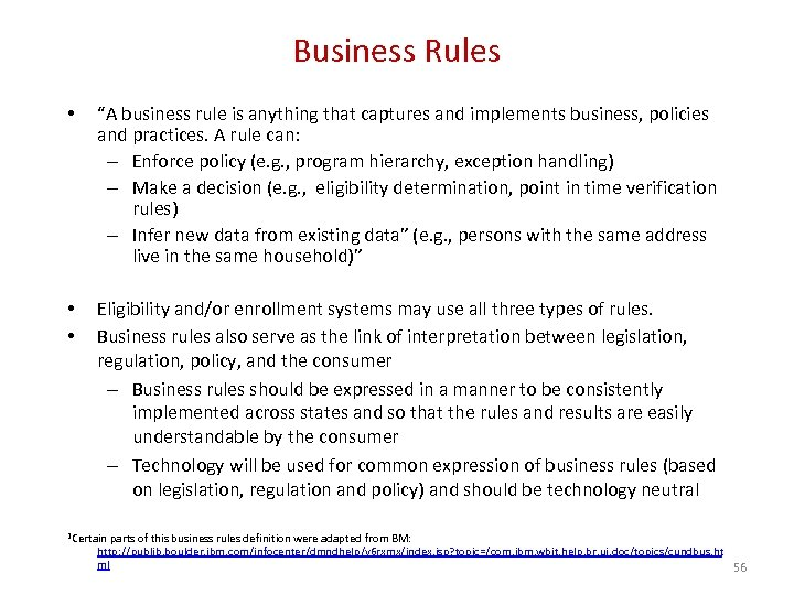 """Business Rules • """"A business rule is anything that captures and implements business, policies"""