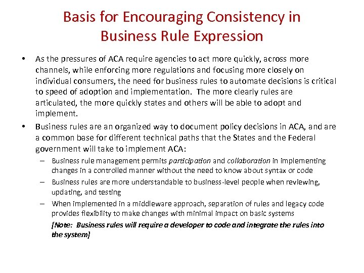 Basis for Encouraging Consistency in Business Rule Expression • • As the pressures of