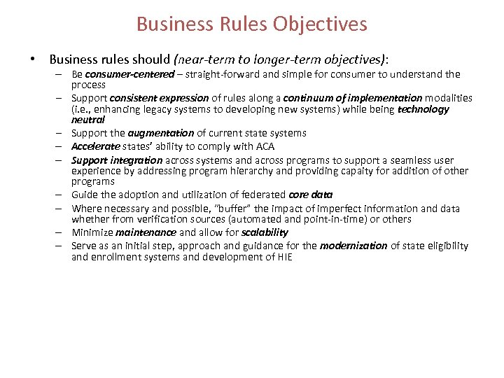 Business Rules Objectives • Business rules should (near-term to longer-term objectives): – Be consumer-centered