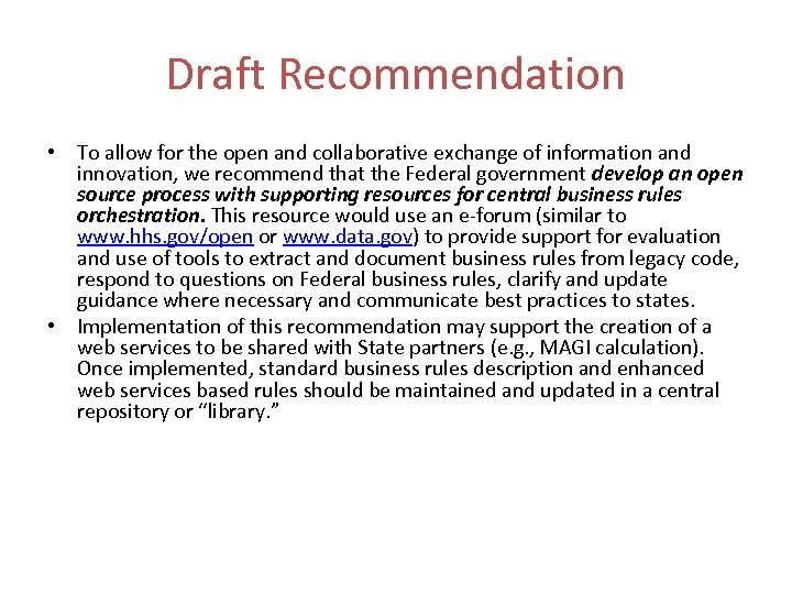 Draft Recommendation • To allow for the open and collaborative exchange of information and
