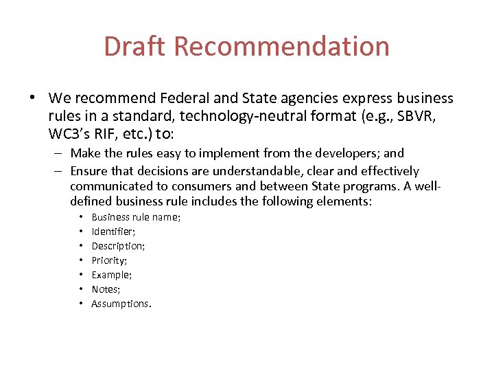 Draft Recommendation • We recommend Federal and State agencies express business rules in a