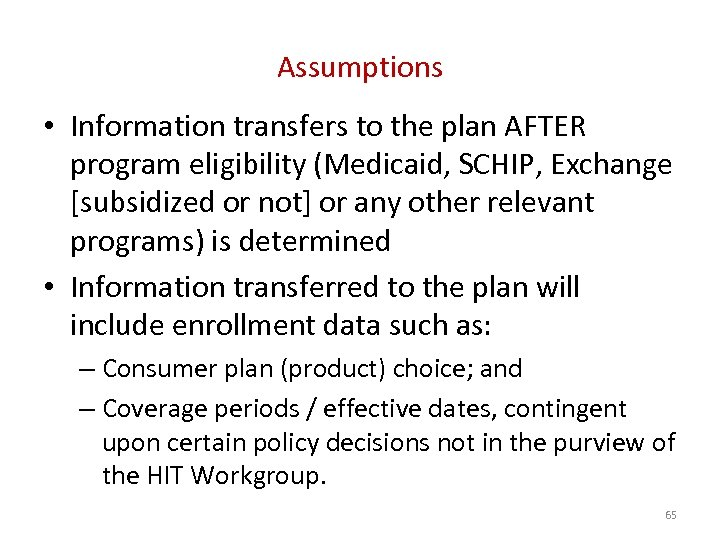 Assumptions • Information transfers to the plan AFTER program eligibility (Medicaid, SCHIP, Exchange [subsidized