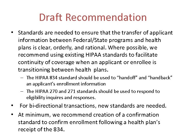 Draft Recommendation • Standards are needed to ensure that the transfer of applicant information