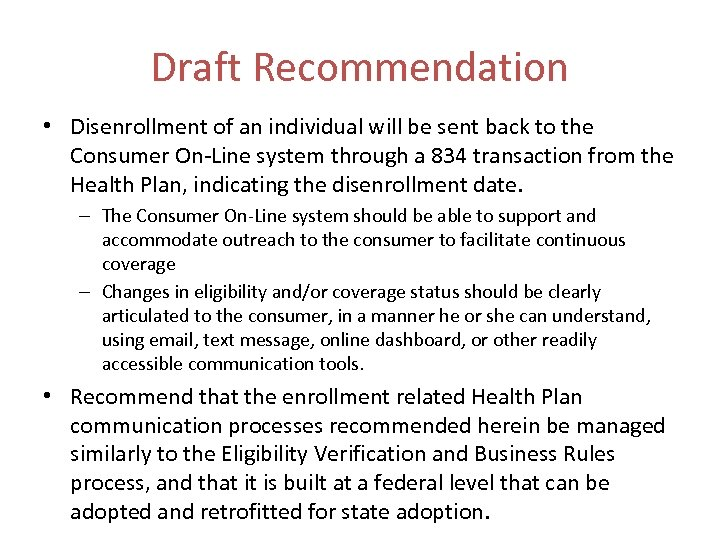 Draft Recommendation • Disenrollment of an individual will be sent back to the Consumer