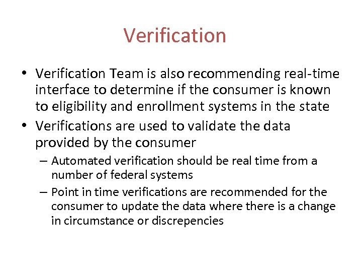 Verification • Verification Team is also recommending real-time interface to determine if the consumer