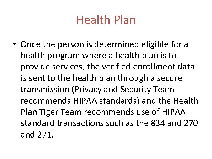 Health Plan • Once the person is determined eligible for a health program where