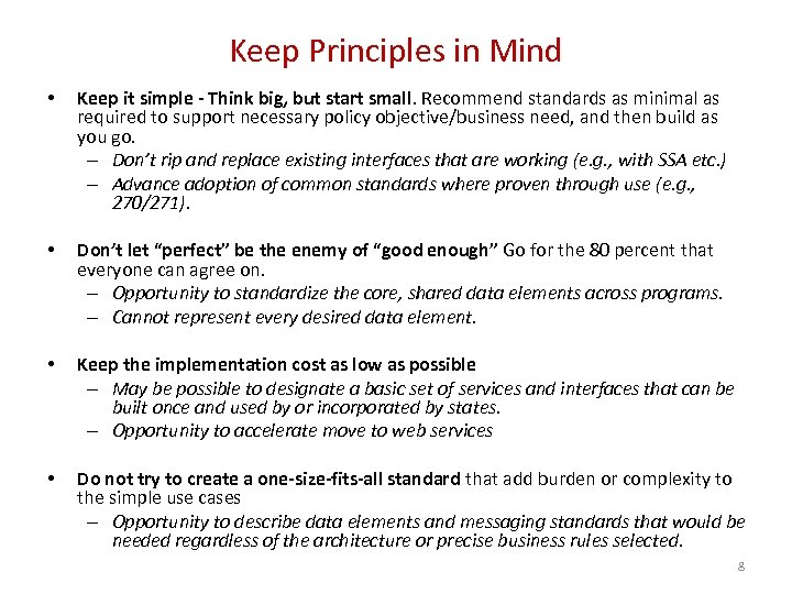 Keep Principles in Mind • Keep it simple - Think big, but start small.