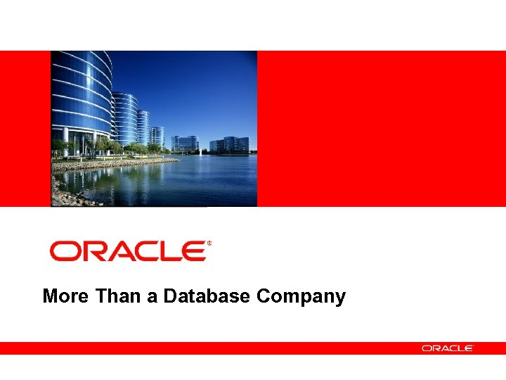 <Insert Picture Here> More Than a Database Company