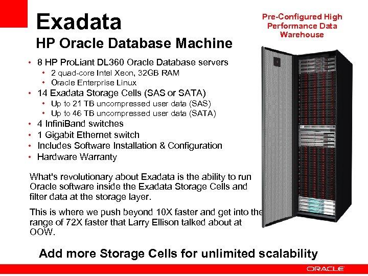 Exadata HP Oracle Database Machine Pre-Configured High Performance Data Warehouse • 8 HP Pro.