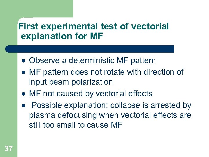 First experimental test of vectorial explanation for MF l l 37 Observe a deterministic