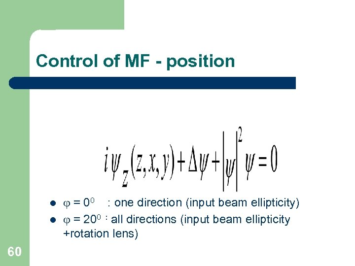 Control of MF - position l l 60 = 00 : one direction (input