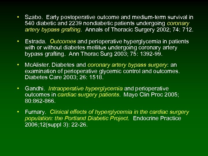 • Szabo. Early postoperative outcome and medium-term survival in 540 diabetic and 2239