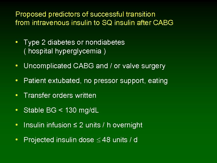 Proposed predictors of successful transition from intravenous insulin to SQ insulin after CABG •