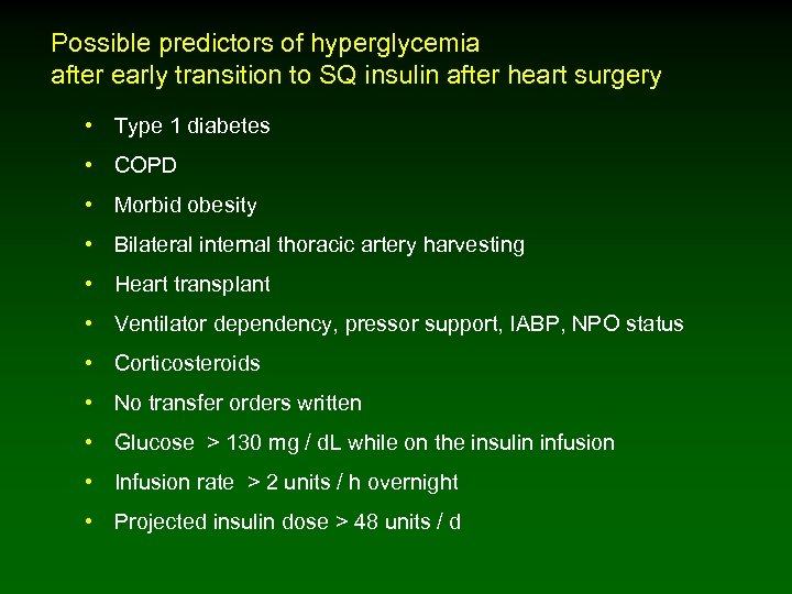 Possible predictors of hyperglycemia after early transition to SQ insulin after heart surgery •
