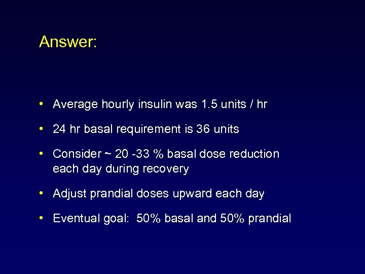 Answer: • Average hourly insulin was 1. 5 units / hr • 24 hr