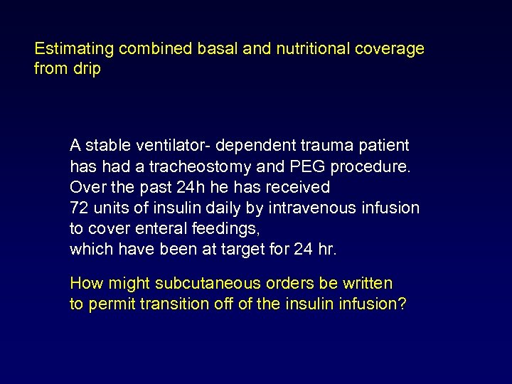 Estimating combined basal and nutritional coverage from drip A stable ventilator- dependent trauma patient