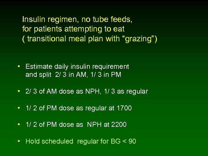 Insulin regimen, no tube feeds, for patients attempting to eat ( transitional meal plan