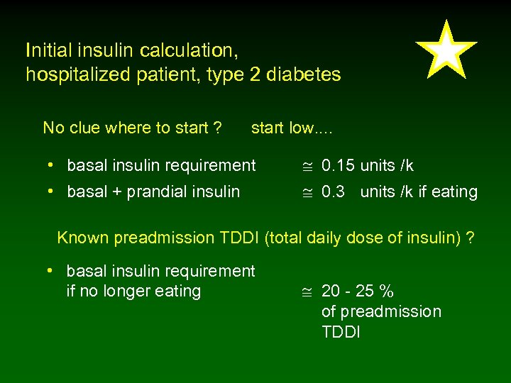 Initial insulin calculation, hospitalized patient, type 2 diabetes No clue where to start ?
