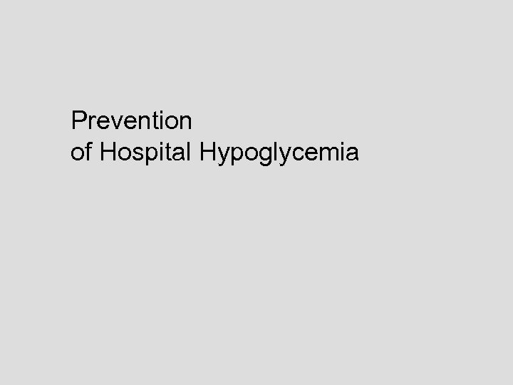 Prevention of Hospital Hypoglycemia