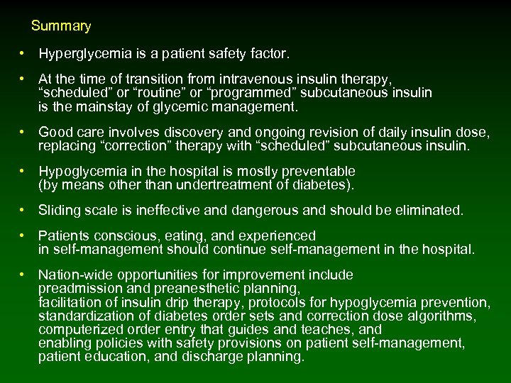 Summary • Hyperglycemia is a patient safety factor. • At the time of transition
