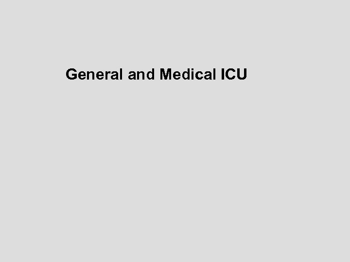 General and Medical ICU
