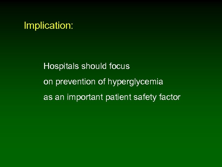 Implication: Hospitals should focus on prevention of hyperglycemia as an important patient safety factor
