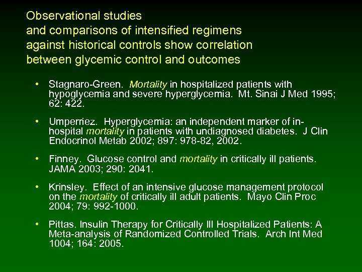 Observational studies and comparisons of intensified regimens against historical controls show correlation between glycemic